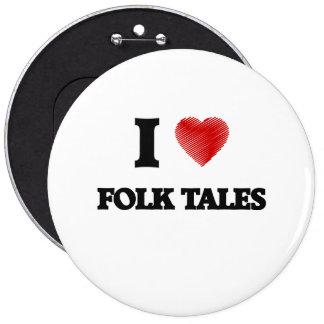 I love Folk Tales 6 Inch Round Button