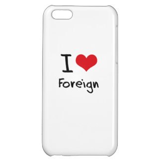 I Love Foreign Case For iPhone 5C
