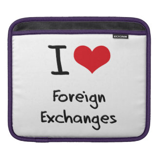 I Love Foreign Exchanges iPad Sleeve
