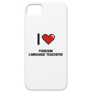 I love Foreign Language Teachers iPhone 5 Cases