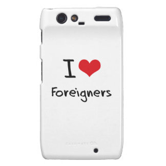 I Love Foreigners Droid RAZR Cover