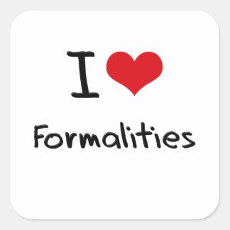 I Love Formalities Sticker
