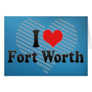 I Love Fort Worth Card
