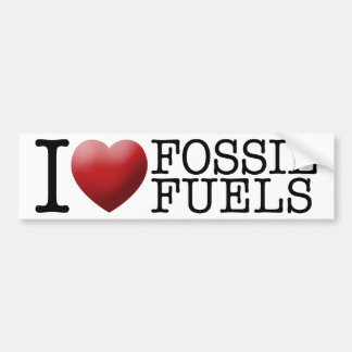 I love fossil fuels bumper sticker