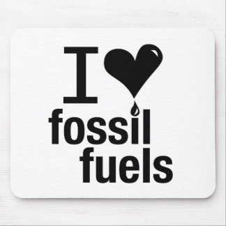 I Love Fossil Fuels Mouse Pad
