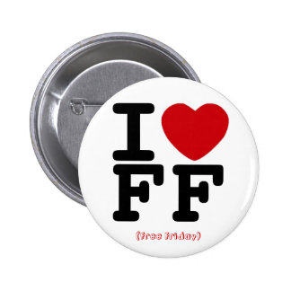 I Love Free Friday Button