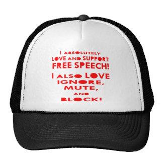 I Love Free Speech I Also Love Ignore Mute Block Trucker Hats