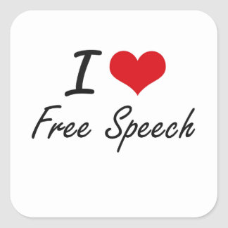 I love Free Speech Square Sticker