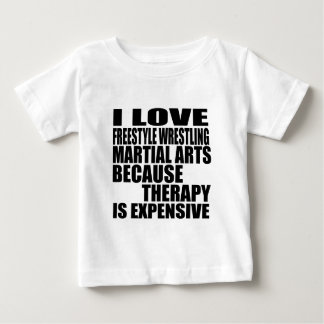 I LOVE FREESTYLE WRESTLING MARTIAL ARTS BECAUSE TH BABY T-Shirt