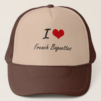 I Love French Baguettes artistic design Trucker Hat