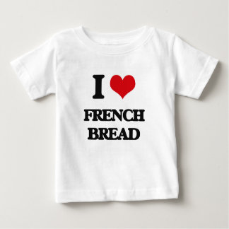 I love French Bread T-shirts