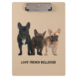 I love French Bulldogs Clipboard
