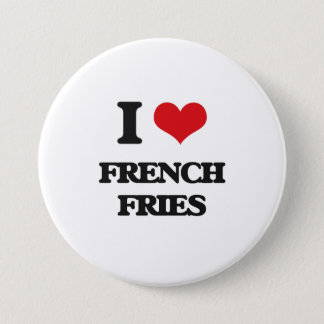 I love French Fries 3 Inch Round Button