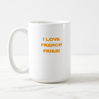 I LOVE FRENCH FRIES COFFEE MUG