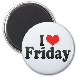 I Love Friday Magnet