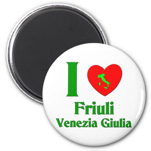 I Love Friuli-Venezia Giulia Italy Refrigerator Magnet