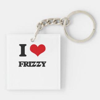 I love Frizzy Acrylic Keychains