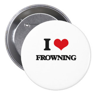 I love Frowning Pinback Buttons