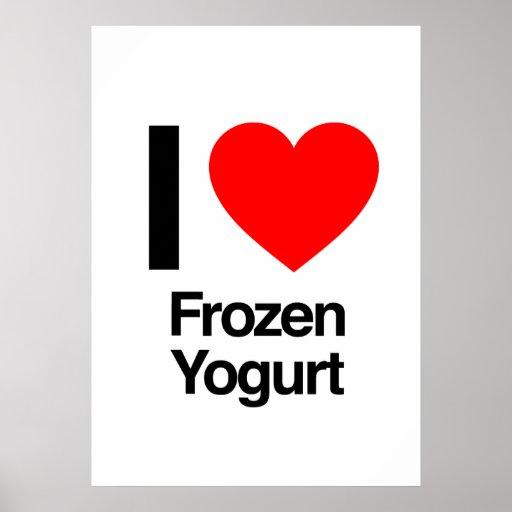 i love frozen yogurt posters
