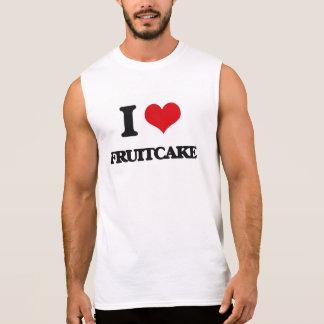 I love Fruitcake Sleeveless Shirt