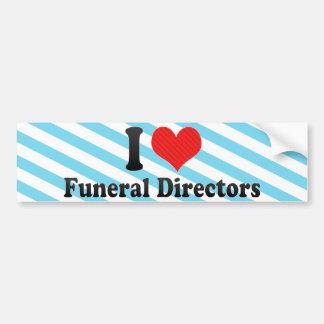 I Love Funeral Directors Bumper Stickers