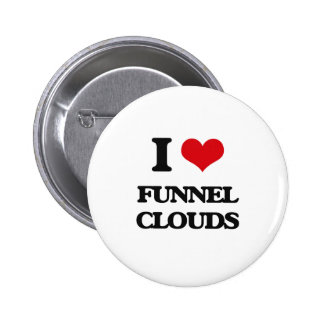 I love Funnel Clouds Pins