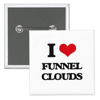 I love Funnel Clouds Pin