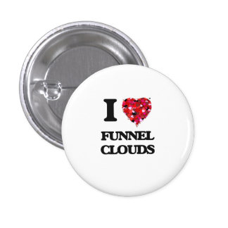 I Love Funnel Clouds 1 Inch Round Button