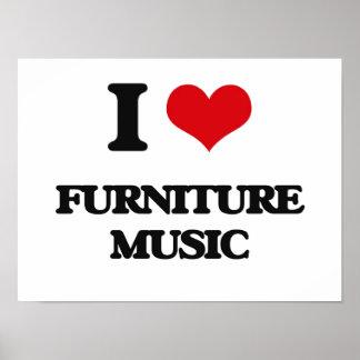 I Love FURNITURE MUSIC Poster