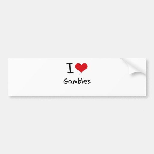 I Love Gambles Bumper Stickers