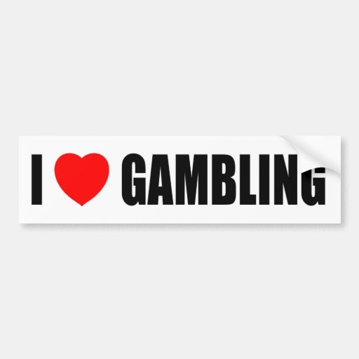I Love Gambling Bumper Sticker