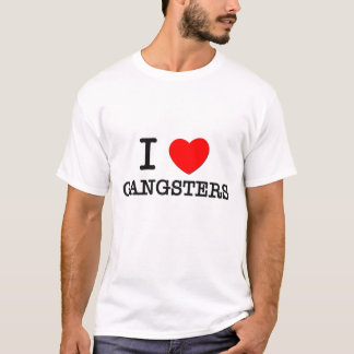 I Love Gangsters T-Shirt