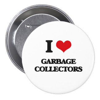 I love Garbage Collectors Pinback Buttons