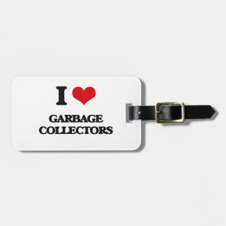 I love Garbage Collectors Travel Bag Tags
