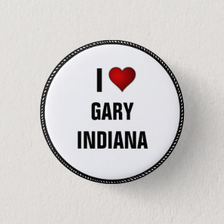 I Love Gary, Indiana 1 Inch Round Button