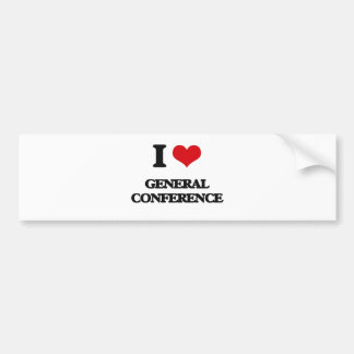 I love General Conference Car Bumper Sticker