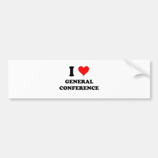 I Love General Conference Bumper Stickers