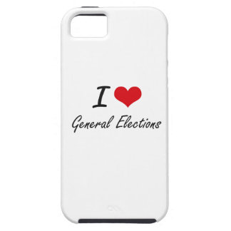 I love General Elections iPhone 5 Cases