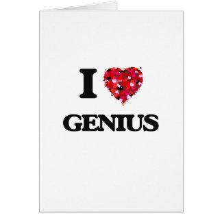 I Love Genius Greeting Card