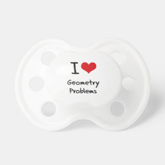 I Love Geometry Problems Pacifier
