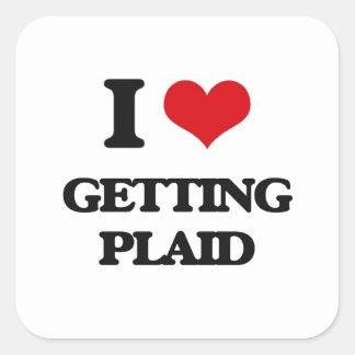 I love Getting Plaid Square Sticker