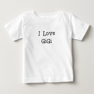 I Love GiGi.png Baby T-Shirt