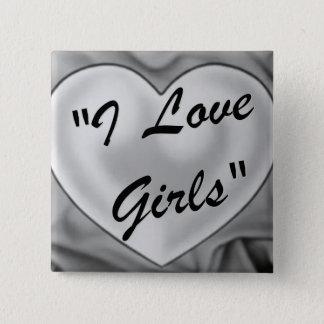 I Love Girls 2 Inch Square Button
