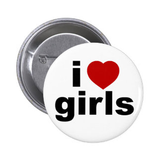 I Love Girls Button