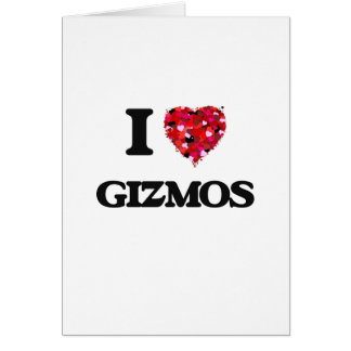 I Love Gizmos Card