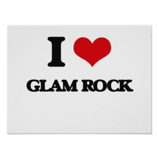 I Love GLAM ROCK Poster