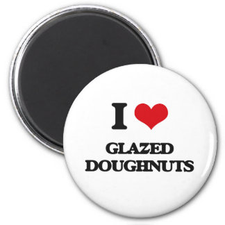 I love Glazed Doughnuts Fridge Magnets