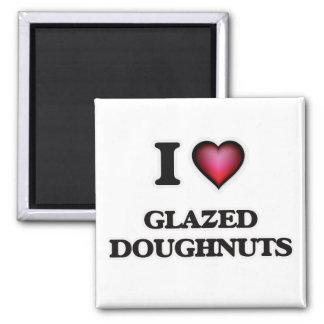 I love Glazed Doughnuts Square Magnet