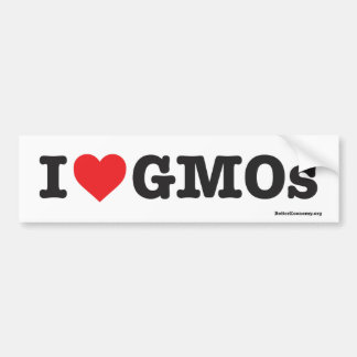 I Love GMOs! - Bumper Sticker