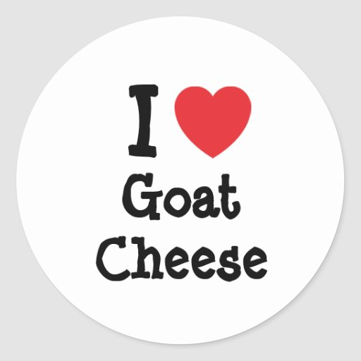 I love Goat Cheese heart T-Shirt Round Stickers